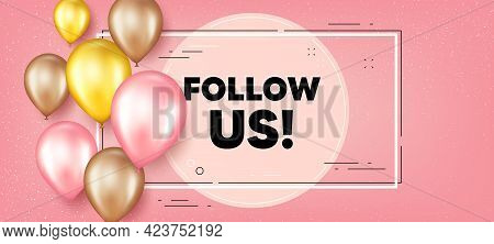Follow Us Text. Balloons Frame Promotion Banner. Special Offer Sign. Super Offer Symbol. Follow Us T