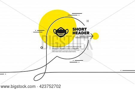 Medical Mask Icon. Continuous Line Chat Bubble Banner. Safety Breathing Respiratory Mask Sign. Coron