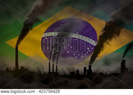 Dark Pollution, Fight Against Climate Change Concept - Industry Chimneys Heavy Smoke On Brazil Flag