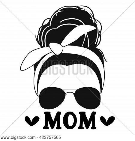 Black Mom Messy Bun Quote On White Background. Vector Illustration.