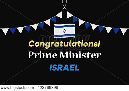 Congratulations Prime Minister Israel - Vector Illustration. Vector Illustration. Text For Celebrate