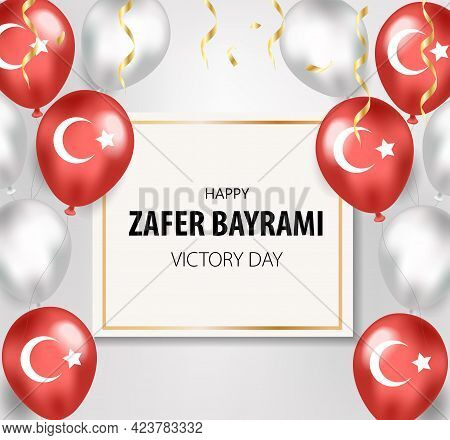 30 August Zafer Bayrami Victory Day. Translation: August 30 Celebration Of Victory And The National