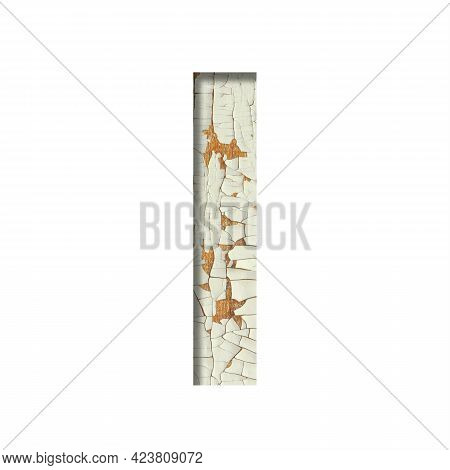 Rustic Font. The Letter I Cut Out Of Paper On The Background Of Old Rustic Wall With Peeling Paint A