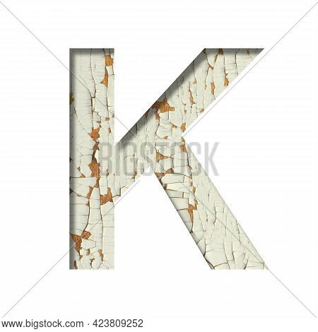 Rustic Font. The Letter K Cut Out Of Paper On The Background Of Old Rustic Wall With Peeling Paint A