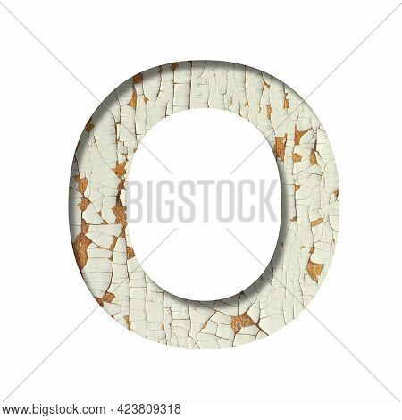 Rustic Font. The Letter O Cut Out Of Paper On The Background Of Old Rustic Wall With Peeling Paint A