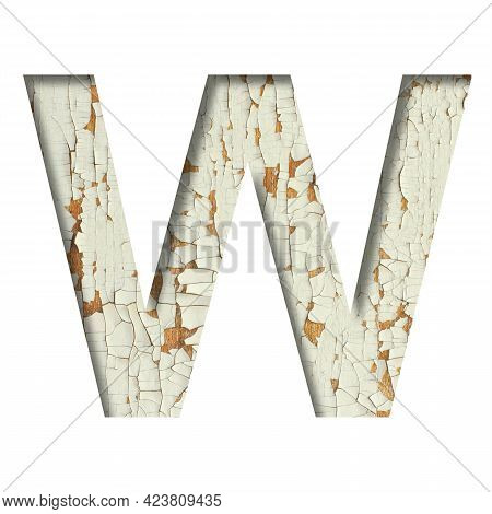 Rustic Font. The Letter W Cut Out Of Paper On The Background Of Old Rustic Wall With Peeling Paint A