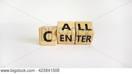 Call Center Symbol. Turned Wooden Cubes With Words 'call Center'. Beautiful White Background. Call C