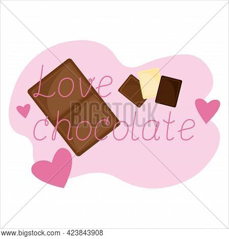 Love Chocolate Lettering With Pieces Of Chocolate Bar And Hearts. Vector Illustration.