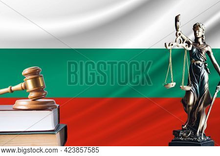 Law And Justice In Bulgaria. Statue Of Themis And The Gavel Of The Judge Against The Background Of T
