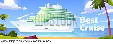 Best Cruise Banner. Cruise Liner In Ocean, Modern White Ship, Luxury Sailboat Moored In Sea Harbor T