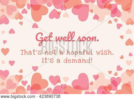 Composition of well wishes text with pink hearts. get well wishes and communication concept digitally generated image.