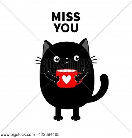 Miss You. Cute Cat Kitten Holding Coffee Cup Heart. Sad Grumpy Bad Emotion Face. Cartoon Kitty Chara