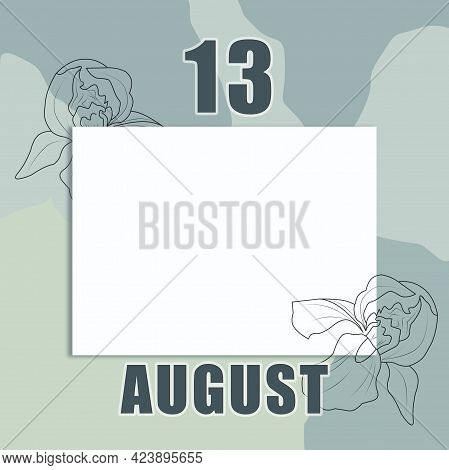 August 13. 13-th Day Of The Month, Calendar Date.a Clean White Sheet On An Abstract Gray-green Backg