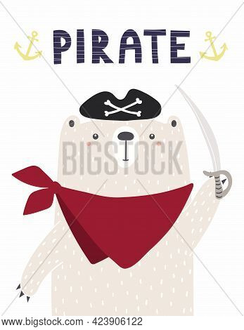 Cute Funny Bear Sailor In Pirate Hat, Bandana, With Sword, Text. Hand Drawn Childish Vector Illustra