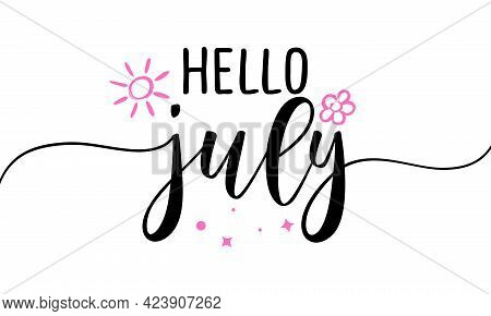 Hello July - Summer Lettering, Vector Handwritten Typography. Isolated Calligraphy Design On White B