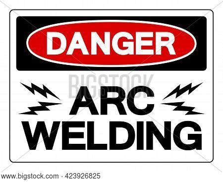 Danger Arc Welding Symbol Sign, Vector Illustration, Isolated On White Background Label .eps10