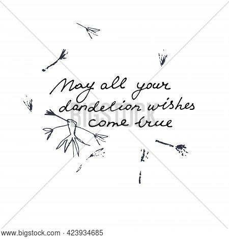 May All Your Dandelion Wishes Come True Card. Hand Drawn Illustration Of Dandelions With Seeds Blowi