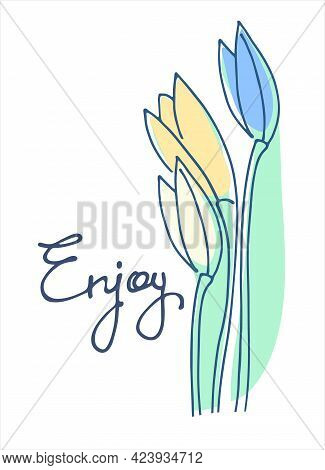 Enjoy Vector Design For Cute Cards, Social Media. Continuous Script Cursive Decorated With Tulip Flo