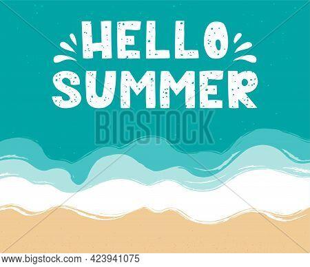 Hello Summer - Lettering On The Sea Surface. Beach, Sand, Seashore With Blue Azure Waves. Sea Coast