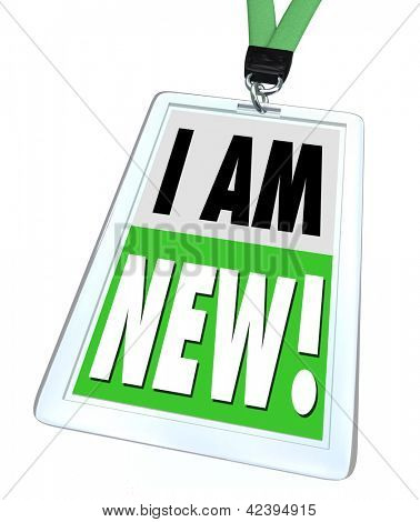 The words I Am New on a green badge and lanyard to help a recently hired employee meet co-workers or indicate a product is improved and updated