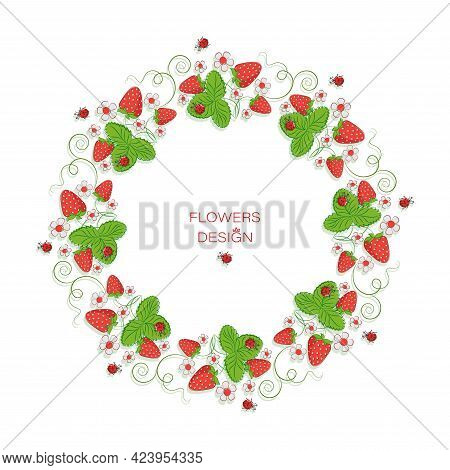 Ripe Berries, Garden Strawberries.strawberry Berry. Vector Frame. Round Floral Border. Design For La