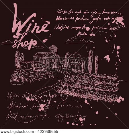 Collection Wine Shop Products And Vineyard Hand Drawn Scetch, Grapes Vintage Style Unreadable Text.