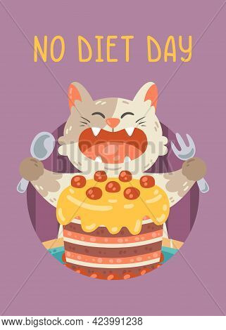 No Diet Day Card With Cat, Cake. The Kitty Opened His Mouth To Eat The Birthday Pie With A Fork And