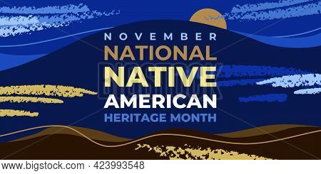 Native American Heritage Month. Vector Banner, Poster, Card, Content For Social Media With The Text