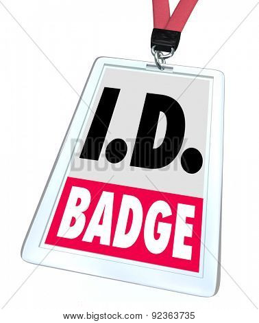 ID Badge words on a plastic name tag on lanyard to illustrate credentials or official pass or entry card for access to a classified area