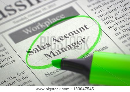 Sales Account Manager - Advertisements and Classifieds Ads for Vacancy in Newspaper, Circled with a Green Highlighter. Blurred Image. Selective focus. Hiring Concept. 3D Rendering.