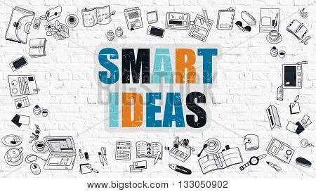 Smart Ideas Concept. Smart Ideas Drawn on White Wall. Smart Ideas in Multicolor. Modern Style Illustration. Doodle Design Style of Smart Ideas.  Line Style Illustration. White Brick Wall.