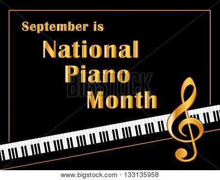 Piano Month, national celebration of pianos and musicians held every September in USA, black and white horizontal poster design with gold text and treble clef on piano keyboard background.