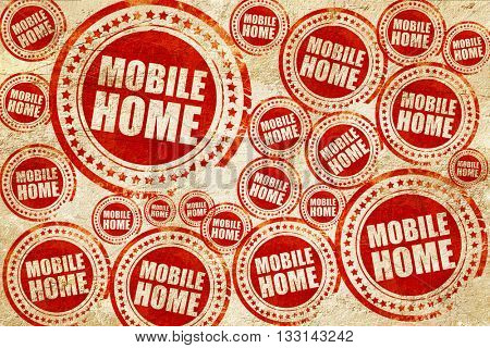 mobile home, red stamp on a grunge paper texture