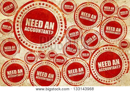 need an accountant?, red stamp on a grunge paper texture