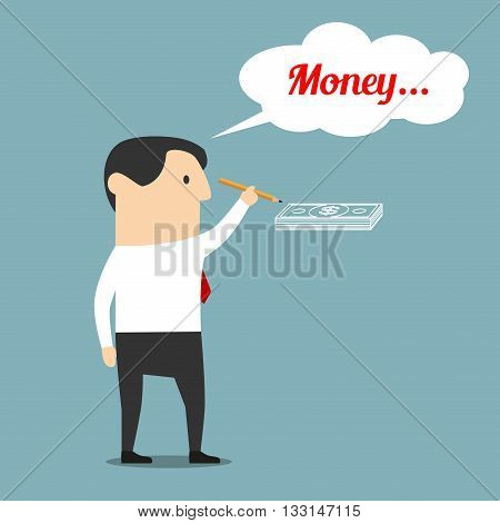 Financial planning and wealth concept design. Cartoon businessman is drawing a bundle of dollar bills with thought bubble above head with text Money