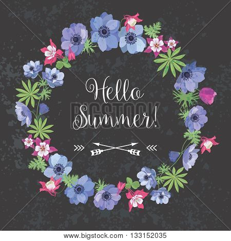 Floral Summer Greeting Card Design with Anemone and Fuchsia. Fashion Print for T-shirt . Flower Frame with Slogan.