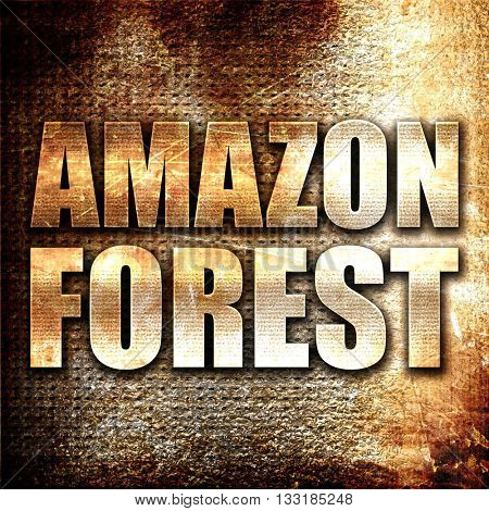 amazon forest, 3D rendering, metal text on rust background