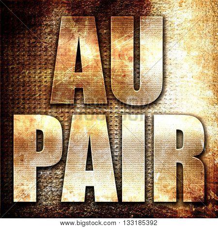 au pair, 3D rendering, metal text on rust background