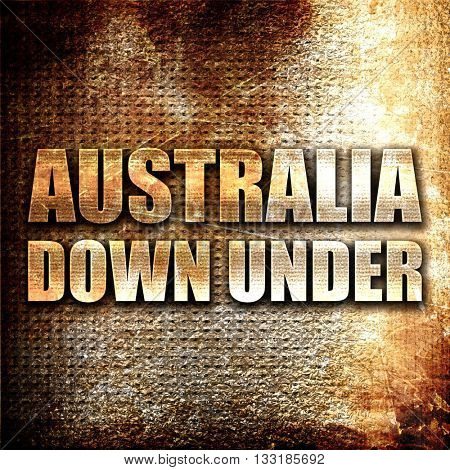 australia down under, 3D rendering, metal text on rust backgroun