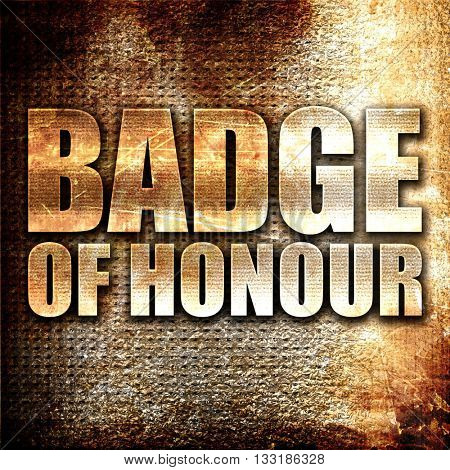 badge of honour, 3D rendering, metal text on rust background