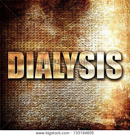 dialysis, 3D rendering, metal text on rust background