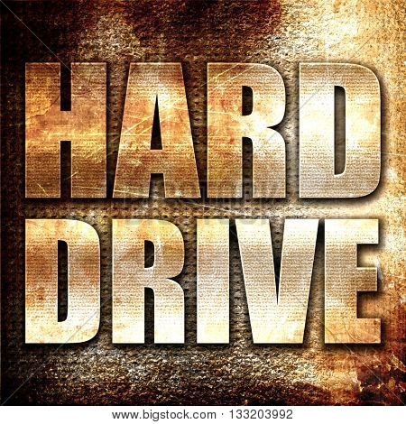 harddrive, 3D rendering, metal text on rust background