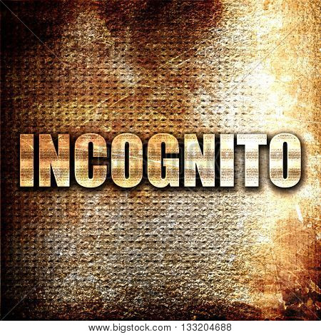 incognito, 3D rendering, metal text on rust background