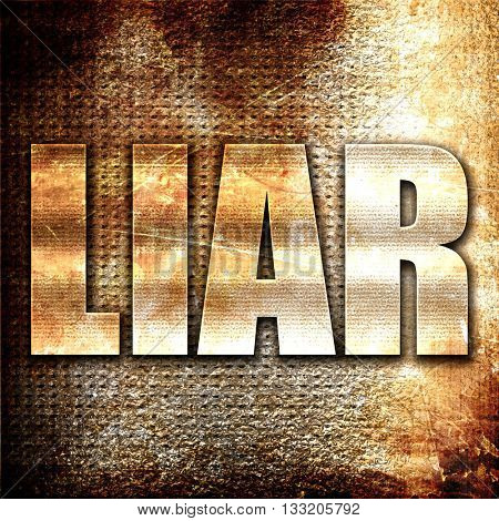 liar, 3D rendering, metal text on rust background