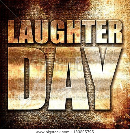 laugher day, 3D rendering, metal text on rust background