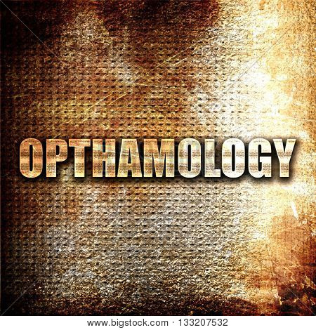 opthamology, 3D rendering, metal text on rust background