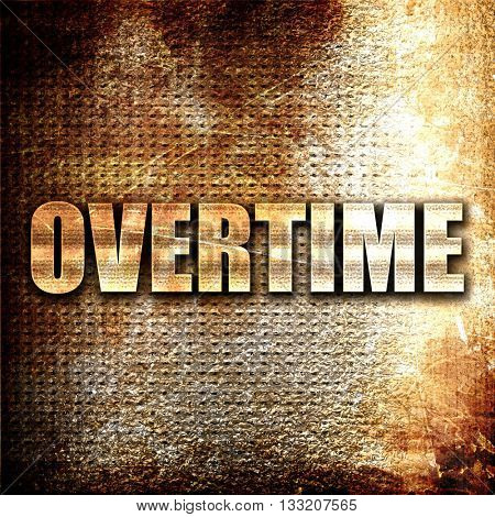 overtime, 3D rendering, metal text on rust background