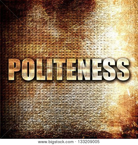 politeness, 3D rendering, metal text on rust background