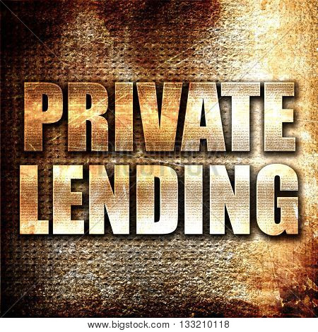 private lending, 3D rendering, metal text on rust background