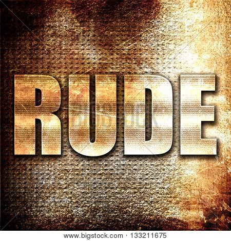 rude, 3D rendering, metal text on rust background
